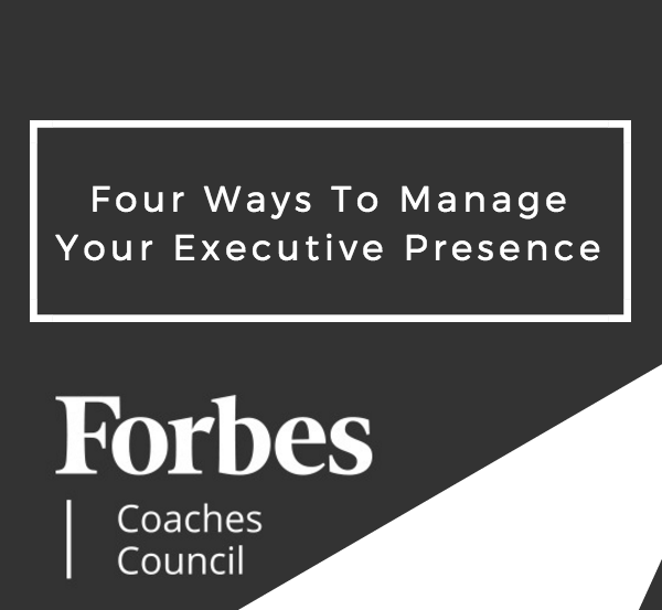 Four Ways To Manage Your Executive Presence Featured Image